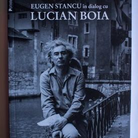 Lucian Boia, Eugen Stancu - Istoriile mele. Eugen Stancu in dialog cu Lucian Boia