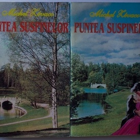 Michel Zevaco - Puntea suspinelor (2 vol.)