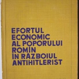 Colonel V. Anescu - Efortul economic al poporului roman in razboiul antihitlerist