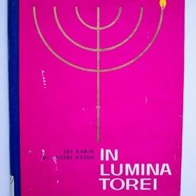 Sef Rabin Dr. Moses Rosen - In lumina Torei (editie hardcover)