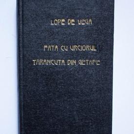 Lope de Vega - Fata cu urciorul. Tarancuta din Getafe (editie hardcover, frumos relegata)