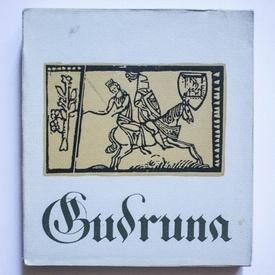 Gudruna. Talmacire dupa textul medieval german de Virgil Tempeanu (editie bibliofila)