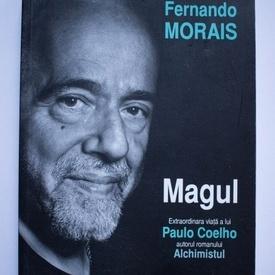 Fernando Morais - Magul. Extraordinara viata a lui Paulo Coelho