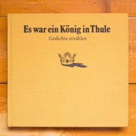 Edith George - Es war ein Konig in Thule - gedichte ezahlen (editie hardcover, in limba germana)