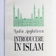Nadia Anghelescu - Introducere in islam