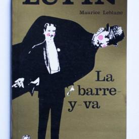 Maurice Leblanc - La Barre-y-va