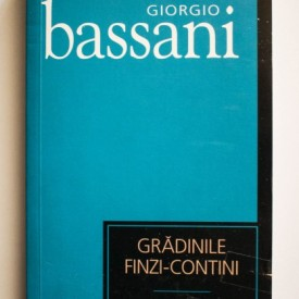 Giorgio Bassani - Gradinile Finzi-Contini