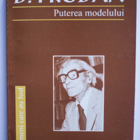 Nicolae Bocsan, Nicolae Edroiu, Liviu Maior, Aurel Radutiu, Pompiliu Teodor (coord.) - D. Prodan. Puterea modelului