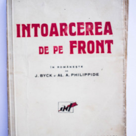Erich Maria Remarque - Intoarcerea de pe front (editie interbelica)