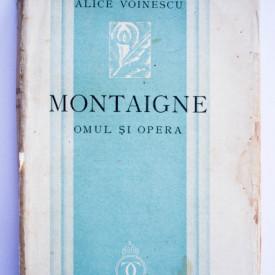 Alice Voinescu - Montaigne. Omul si opera (editie interbelica)