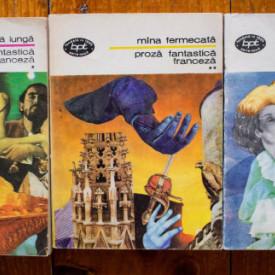 Colectiv autori - Proza fantastica franceza (Elixirul de viata lunga. Mana fermecata. Moarta indragostita) (3 vol.)