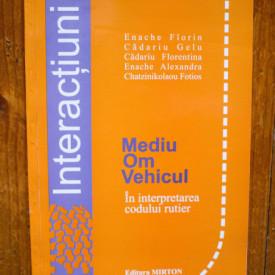 Enache Florin, Cadariu Gelu, Cadariu Florentina, Enache Alexandra, Chatzinikolaou Fotios - Interactiuni mediu-om-vehicul in interpretatrea codului rutier