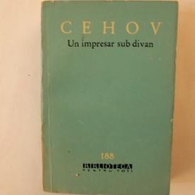 A.P. Cehov - Un impresar sub divan