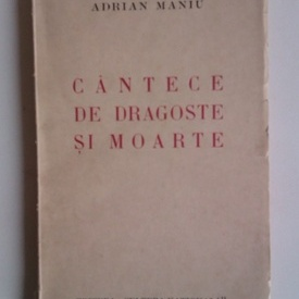 Adrian Maniu - Cantece de dragoste si moarte
