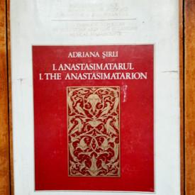 Adriana Sirli - Anastasimatarul / The Anastasimatarion (editie hardcover, bilingva, romano-engleza)