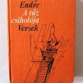 Ady Endre - A tuz csiholoja. Versek (editie hardcover)