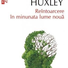 Aldous Huxley - Reintoarcere in minunata lume noua