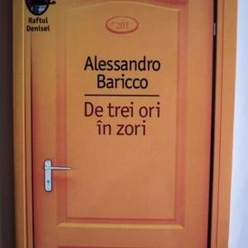 Alessandro Baricco - De trei ori in zori