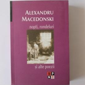 Alexandru Macedonski - Nopti, rondeluri si alte poezii