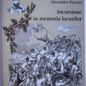 Alexandru Pacurar - Incursiune in memoria locurilor