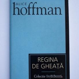 Alice Hoffman - Regina de gheata