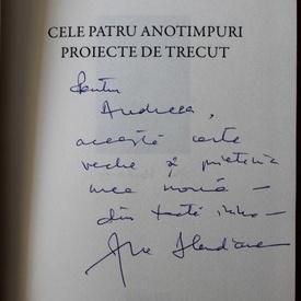 Ana Blandiana - Cele patru anotimpuri. Proiecte de trecut (cu autograf)