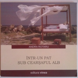 Andra Rotaru - Intr-un pat sub cearsaful alb