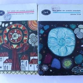 Antologie - Flori alese din poezia populara (Poezia obiceiurilor traditionale. Poezia lirica, 2 vol.)
