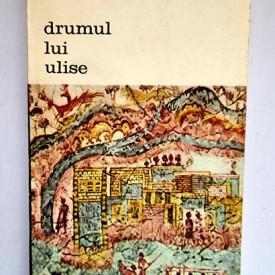 Armin si Hans-Helmut Wolf - Drumul lui Ulise. Tunis-Malta-Italia in ochii lui Homer