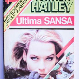 Arthur Hailey - Ultima sansa