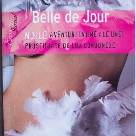 Belle de Jour - Noile aventuri intime ale unei prostituate de lux londoneze
