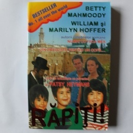 Betty Mahmoody, William si Marilyn Hoffer - Rapiti!