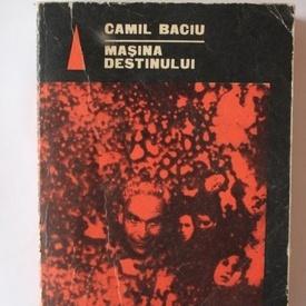 Camil Baciu - Masina destinului