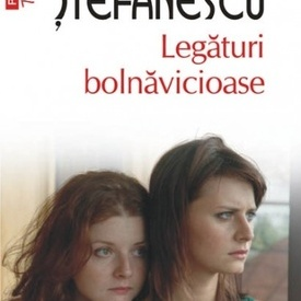 Cecilia Stefanescu - Legaturi bolnavicioase