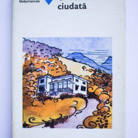 Cella Delavrancea - O vara ciudata (editie hardcover)