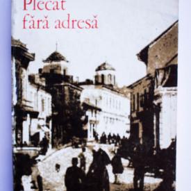 Cezar Petrescu - Plecat fara adresa