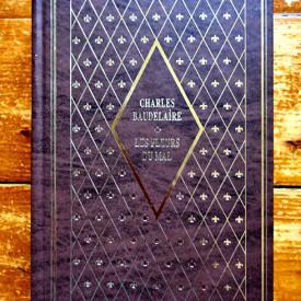 Charles Baudelaire - Les Fleurs du Mal suivi de Les paradis artificiels (editie hardcover)