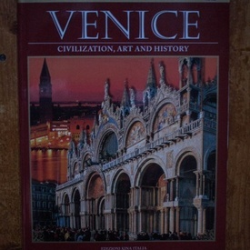 Colectiv autori - Venice. Civilization, art and history (editie in limba engleza)