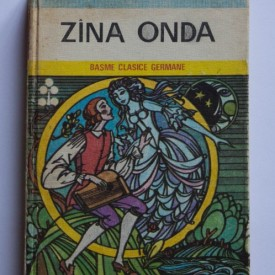 Colectiv autori - Zana Onda. Basme clasice germane (editie hardcover)