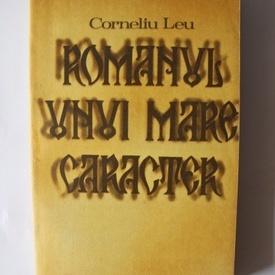 Corneliu Leu - Romanul unui mare caracter