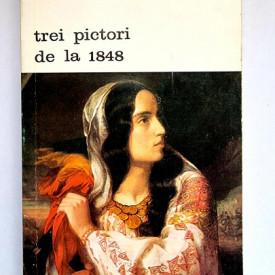 Dan Grigorescu - Trei pictori de la 1848