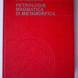Dan Radulescu - Petrologie magmatica si metamorfica (editie hardcover)