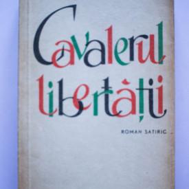 Diego Viga - Cavalerul libertatii sau evolutia unui domn mai in varsta (roman satiric)
