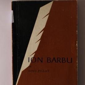 Dinu Pillat - Ion Barbu