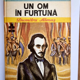 Dumitru Almas - Un om in furtuna (editie hardcover)