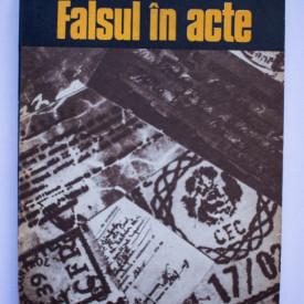 Dumitru Sandu - Falsul in acte. Descoperire si combatere prin mijloace tehnico-criminalistice