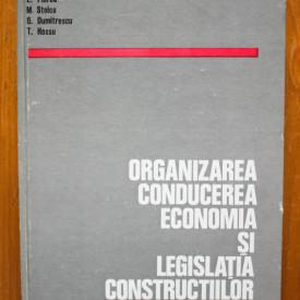E. Beiu, I. Radoslav, E. Florea, M. Stoica, G. Dumitrescu, T. Hossu - Organizarea, conducerea, economia si legislatia constructiilor (editie hardcover)