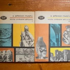 E. Jefferson Murphy - Istoria civilizatiei africane (2 vol.)
