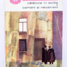 Elio Vittorini - Calatorie in Sicilia. Oameni si neoameni