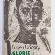 Eugen Uricaru - Glorie (cu autograf)